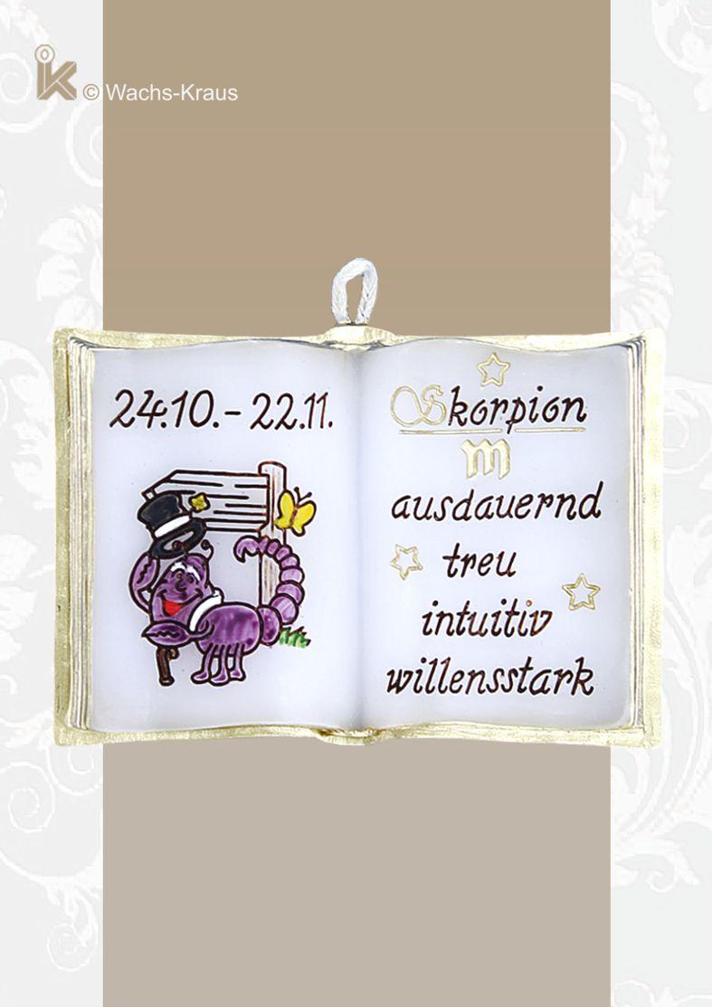 Der Skorpion 24.10. - 22.11. soll ausdauernd, treu, intuitiv und willensstark sein. Ein Geschenk, das immer Freue bereitet.